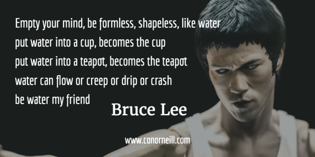 """""""Be water, my friend"""" Bruce Lee – Moving People to Action"""