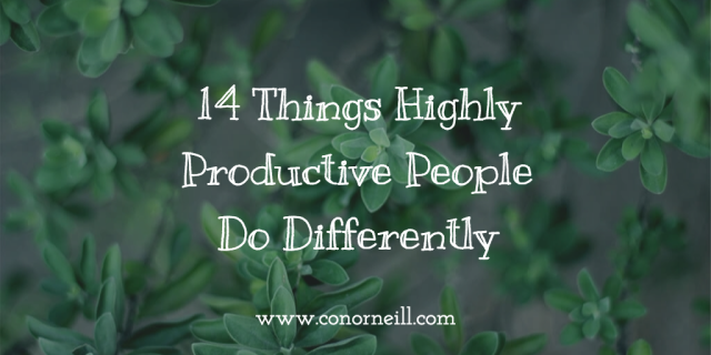 14 Things Highly Productive People Do Differently